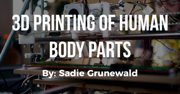3D Printing Body Parts