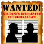 Wanted - Students interested in Criminal Law