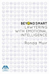 Book Cover: Beyond Smart: Lawyering with Emotional Intelligence